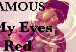 Famous My Eyes Red Official 4K Music Video