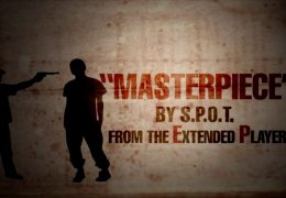 S.P.O.T. Masterpiece Official Lyric Video