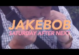 JAKEBOB SATURDAY AFTER NEXT PROD RUDE KID