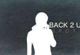 S.P.O.T. Back 2 U Official Lyric Video
