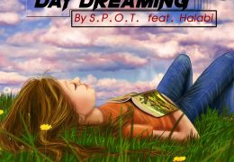S.P.O.T. – Day Dreaming feat. Halabi (Lyric Video Oficial)